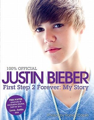 Justin Bieber By Bieber, Justin/ Caplin, Robert (PHT)