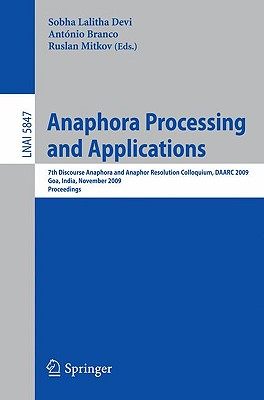 Anaphora Processing and Applications By Devi, Sobha Lalitha (EDT)/ Branco, Antonio (EDT)/ Mitkov, Ruslan (EDT)